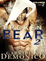 Broken Bear 2 (Reclaiming)