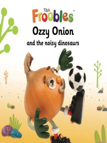 Ozzy Onion and the noisy dinosaurs
