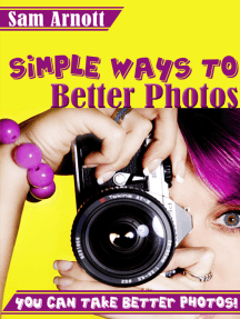 Simple Ways to Better Photos: You Can Take Better Pictures!