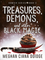 Treasures, Demons, and Other Black Magic, Dowser #3