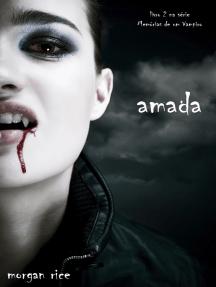 Amada (Livro 2 na Série Memórias de um Vampiro)