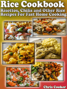 Rice Cookbook: Risottos, Chilis and Other Rice Recipes For Fast Home Cooking