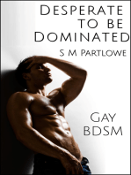 Desperate to Be Dominated (Gay, BDSM, Degradation, Denial)