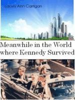 Meanwhile in the World where Kennedy Survived