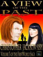 A View of the Past (Volume 3 of the FirstWorld Saga)