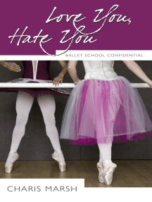 Love You, Hate You: Ballet School Confidential