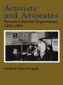 Activists and Advocates: Toronto's Health Department 1883-1983