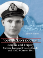 """""""Our Gallant Doctor"""": Enigma and Tragedy: Surgeon-Lieutenant George Hendry and HMCS Ottawa, 1942"""