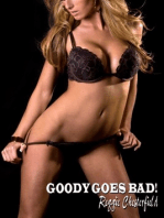 Goody Goes Bad!
