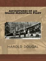Adventures of an Idaho Mountain Pilot