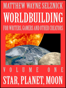 Star, Planet, Moon: Worldbuilding For Writers, Gamers, and Other Creators, #1