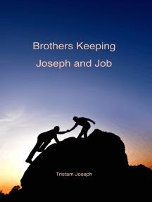 Brothers Keeping: Joseph and Job