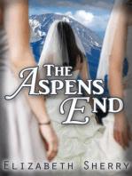 The Aspens End (The Aspen Series, #4)