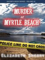 Murder At Myrtle Beach (Sisters Week Series, #2)