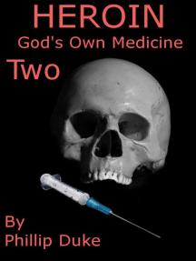 Heroin Horror God's Own Medicine Two
