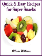 Quick & Easy Recipes for Super Snacks