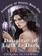 Daughter of Light & Dark (Prophecy of Nitesh, #1)