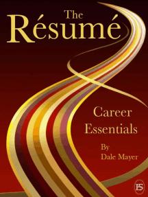 Career Essentials: The Resume: Career Essentials, #1
