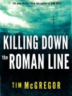 Killing Down the Roman Line