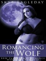 Romancing the Wolf (BBW Paranormal Romance/Werewolf Romance)