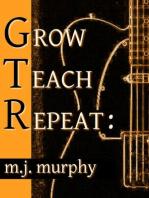 Grow, Teach, Repeat