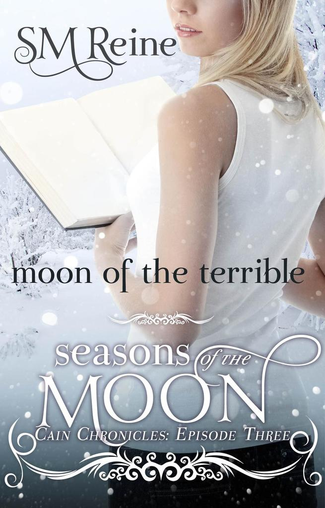 Moon Of The Terrible The Cain Chronicles 3 By Sm Reine By Sm