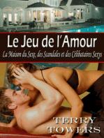 Le Jeu de l'Amour (La Maison du Sexe, des Scandales et des Célibataires Sexys)