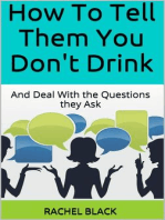 How to Tell Them You Don't Drink (and Deal With the Questions They Ask)