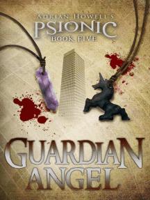 Guardian Angel: Psionic Pentalogy, #5