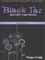 Black Tar and Other Experiments