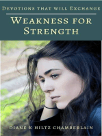 Devotions that will Exchange Weakness for Strength