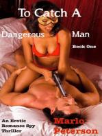 To Catch a Dangerous Man