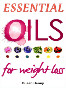 Essential Oils For Weight Loss: A Simple Guide and Introduction to Aromatherapy: Essential Aromatherapy Oils For Natural Beauty