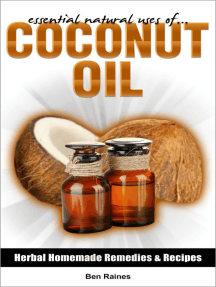 Essential Natural Uses Of....COCONUT OIL: Herbal Homemade Remedies and Recipes, #5
