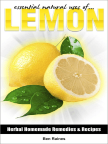 Essential Natural Uses Of....Lemon: Herbal Homemade Remedies and Recipes, #1