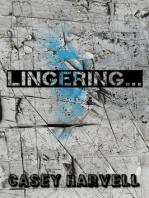 Lingering...