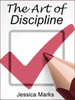 The Art of Discipline: Learn How to Use Self-Control & Self-Discipline to Finally Reach Your Goals: The Pursuit of Self Improvement, #3