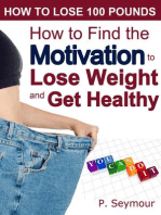 How to Find the Motivation to Lose Weight and Get Healthy