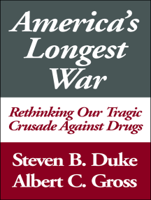 America's Longest War: Rethinking Our Tragic Crusade Against Drugs