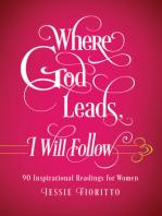 Where God Leads, I Will Follow