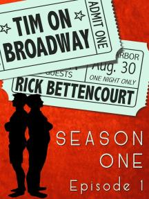 Tim on Broadway: Season One (Episode 1): Season One, #1