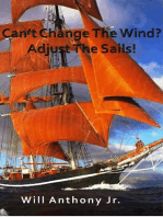 Can't Change The Wind? Adjust The Sails