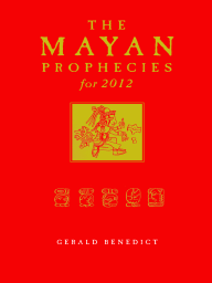 The Mayan Prophecies for 2012