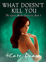 What Doesn't Kill You - The Claire Wiche Chronicles Book 5
