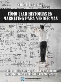 Marketing avanzado: cómo usar historias para vender más