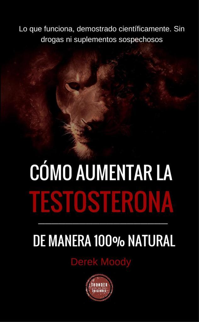 Cmo Aumentar La Testosterona By Ediciones Thunder By Ediciones