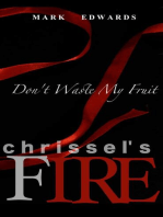 Chrissel's Fire - Don't Waste My Fruit