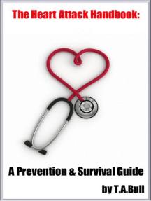 The Heart Attack Handbook: A Prevention & Survival Guide