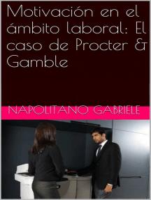 Motivación en el ámbito laboral: El caso de Procter & Gamble