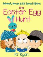 The Easter Egg Hunt (Rebekah, Mouse & RJ